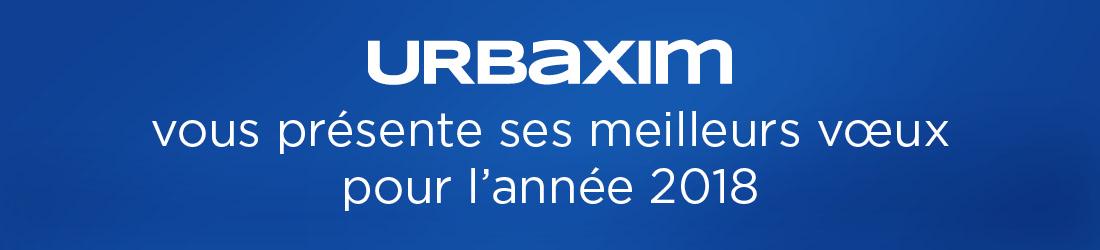 Urbaxim vous présente ses meilleurs voeux pour l'année 2018
